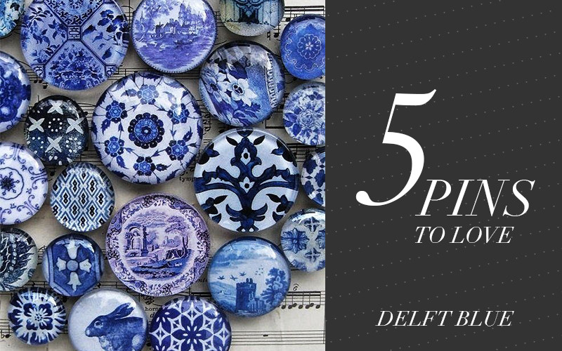 So Fresh & So Chic // 5 Pins to Love // Delft Blue