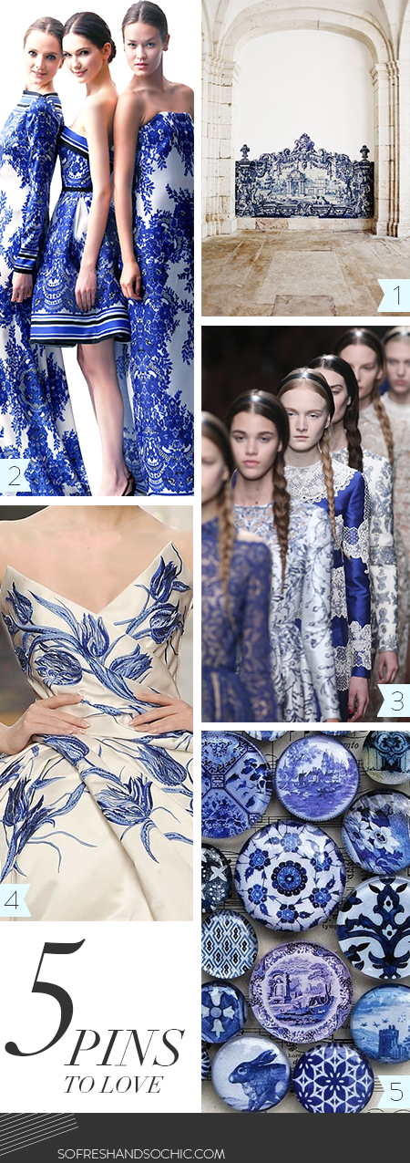 So Fresh and So Chic // Mondays are for Pinning // Top 5 Pins to Love // Delft Blue #sofreshandsochic #delftblue #couture #pinstolove