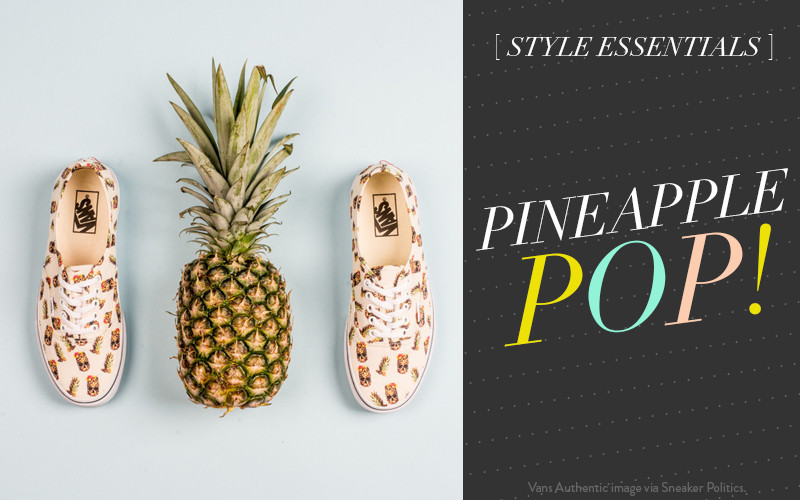 So Fresh & So Chic // Style Essentials // All about Pineapples