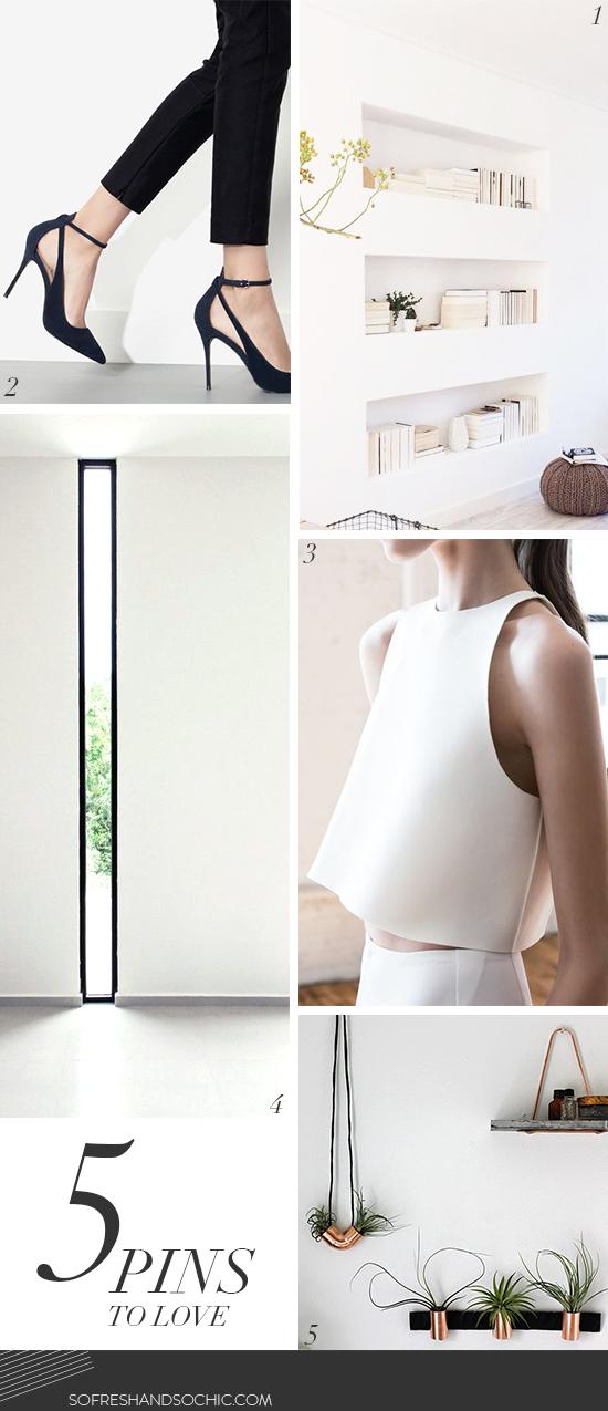 So Fresh & So Chic // 5 Pins to Love // Minimalist Home Decor and Fashion