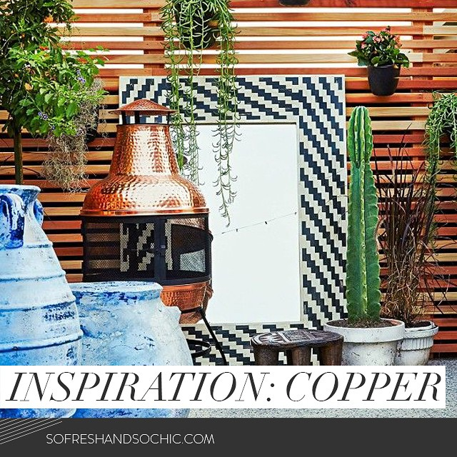 So Fresh & So Chic // Friday Finds Vol 21: Copper inspiration for the home and so much more!