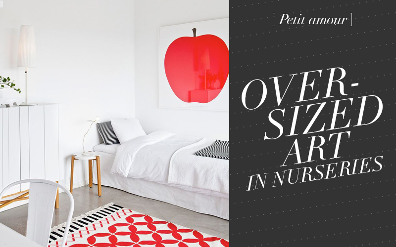 So Fresh & So Chic // Petit amour: Oversized art in nurseries and kid's rooms