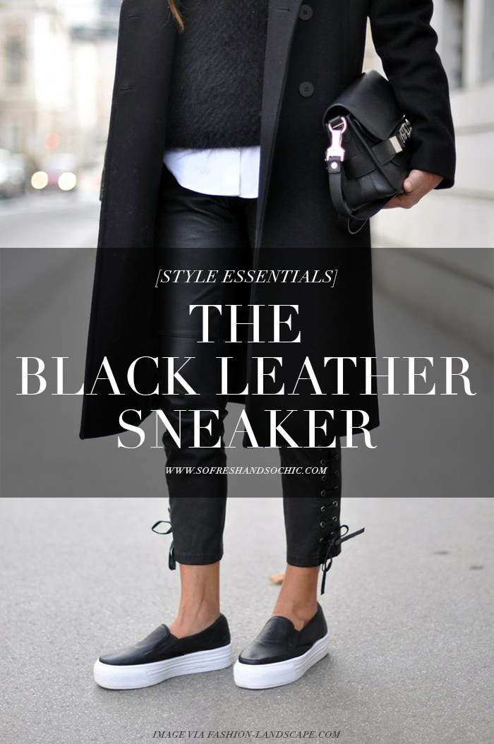So Fresh & So Chic // Style Essentials: The Black Leather Sneaker #black #leather #sofreshandsochic www.sofreshandsochic.com