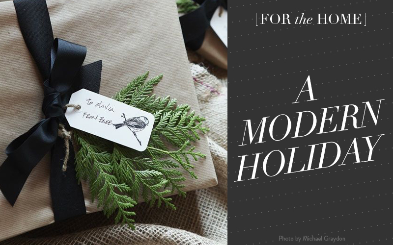 <i>[For the Home]</i><br /> Inspiration: A Modern Holiday