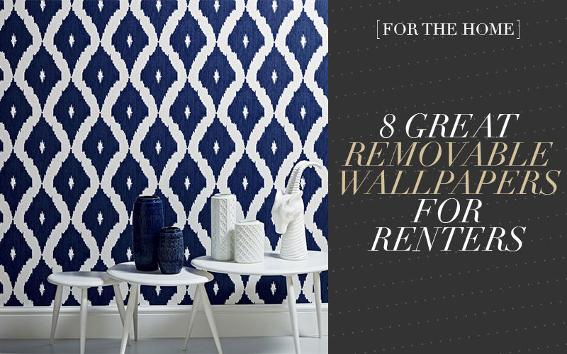 So Fresh & So Chic // 8 Great Removable Wallpaper for Renters