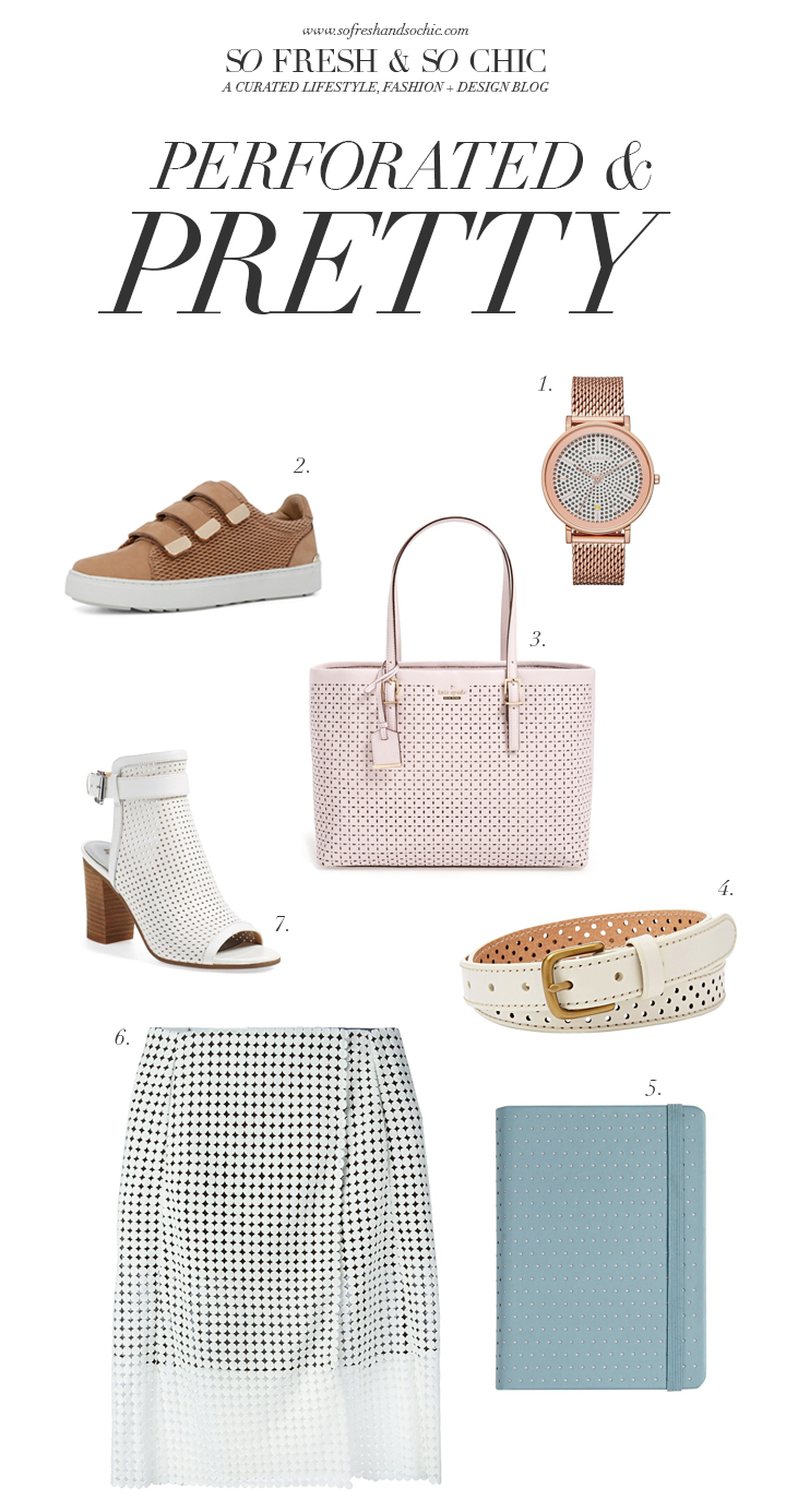 So Fresh & So Chic // Perforated and Pretty Fashion and Accessories #lablog #fashion #sopretty