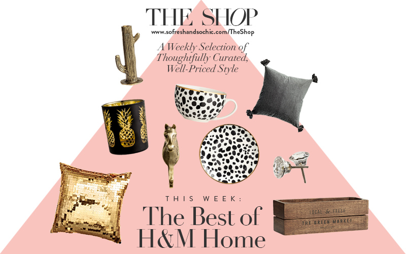 The Shop at So Fresh & So Chic // The Best of H&M Home! #homedecor #Hm #sofreshandsochic
