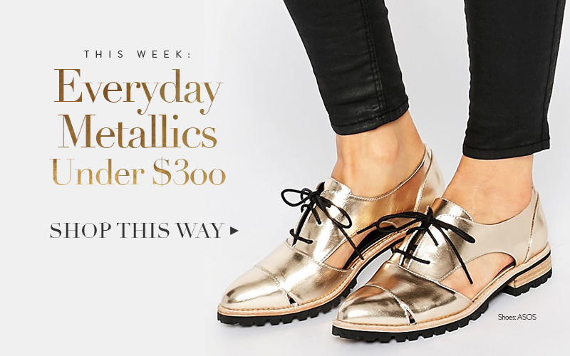 <i>[The Shop at So Fresh &#038; So Chic]</i><br/> Everyday Metallics Under $300