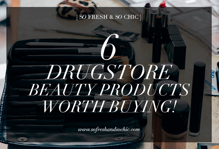 So Fresh & So Chic: 6 Drugstore Beauty Products Worth Buying! #drugstorebeautyproducts #target #sofreshandsochic