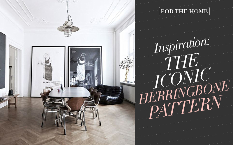 So Fresh & So Chic // The Iconic Herringbone Pattern: Inspiration and Ideas for Incorporating It Into Your Own Home! #sofreshandsochic #interiordesign #herringbone