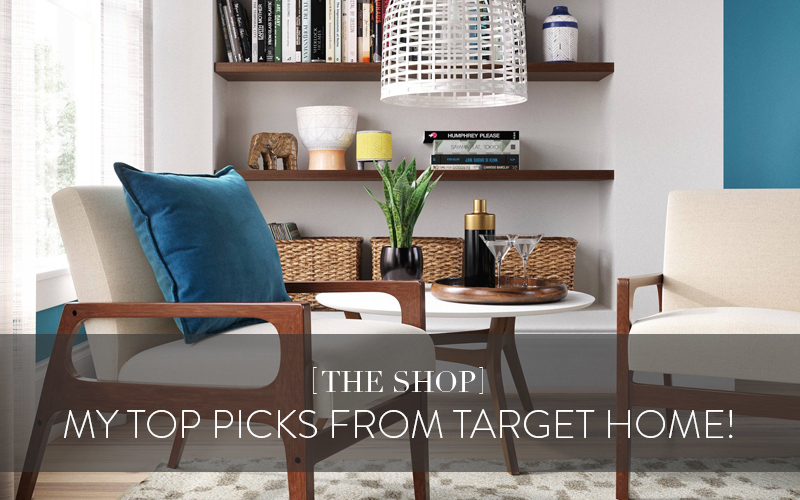 <i>What&#8217;s New in The Shop</i><br/> My Top Target Home Picks!