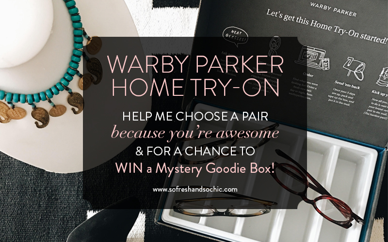 So Fresh & So Chic // Warby Parker Home Try-On: Help Me Choose a Pair of Eyeglass Frames for a chance to WIN a Mystery Goodie Box!!