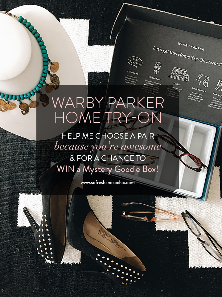 So Fresh & So Chic // Warby Parker Home Try-On : Help Me Choose a Pair of Eyeglass Frames for a chance to WIN a Mystery Goodie Box!!
