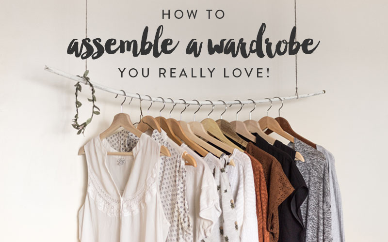 So Fresh & So Chic // How to Assemble a Wardrobe You Really Love! Tips, tricks, and how I did it.