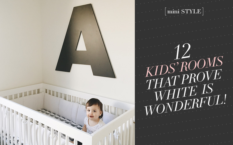 So Fresh & So Chic // 12 Kids' Rooms that Prove White is Wonderful!