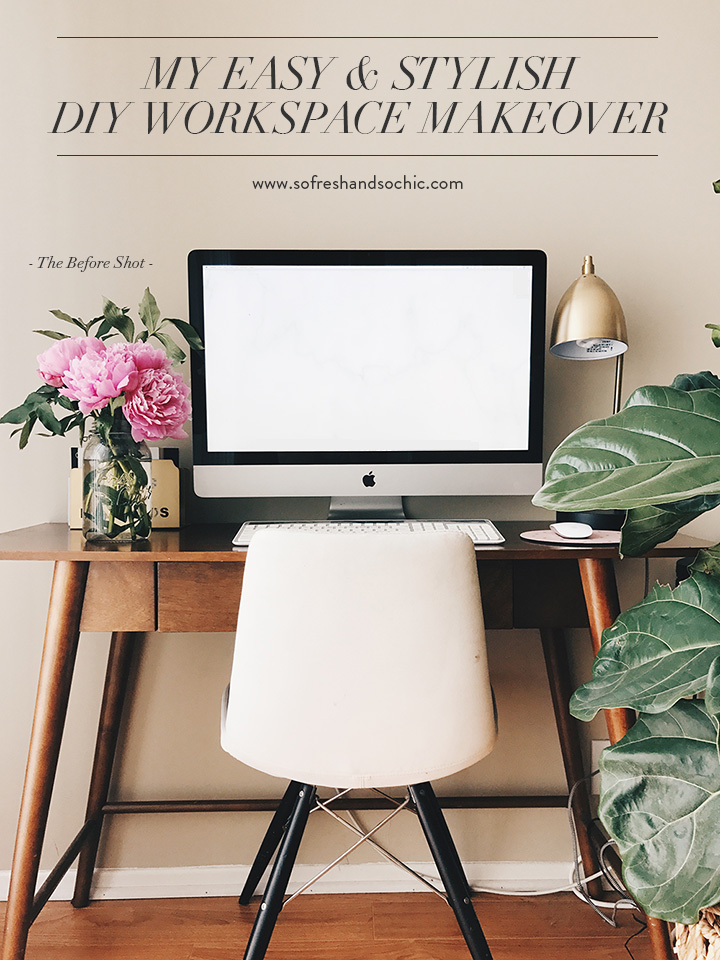 So Fresh & So Chic // My DIY Workspace Makeover PLUS download two free printables for your desk!