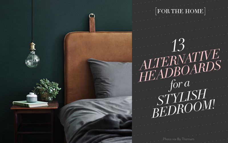 <i>[For the Home]</i><br/> 13 Alternative Headboard Ideas for a Stylish Bedroom!