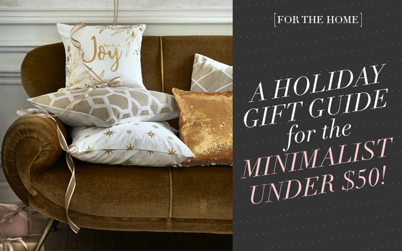 <i>[For the Home]</i><br/> A Home Decor Gift Guide for the Minimalist Under $50!