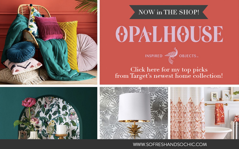The Shop at So Fresh & So Chic // What's New and Now at Target: Opalhouse!