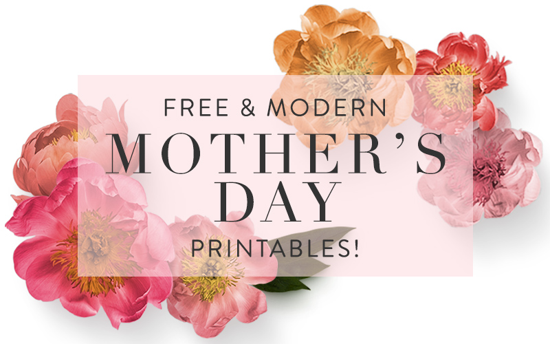 <i>[Printables]</i><br/> 6 Free and Modern Mother&#8217;s Day Printables!