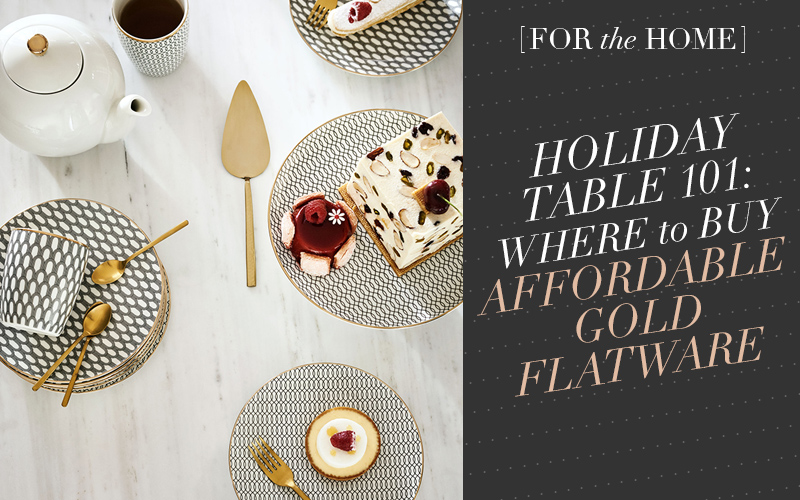 Setting Up Your Holiday Table: Where to Buy Affordable Gold Flatware! #sofreshandsochic #forthehome #homedecor