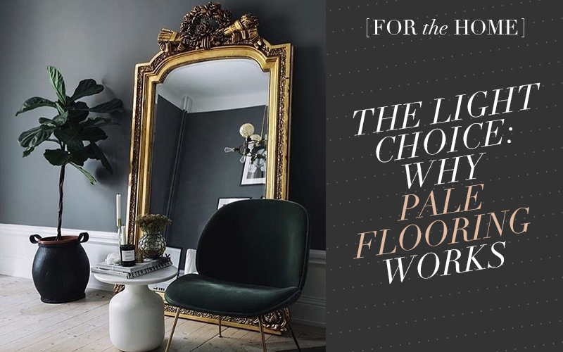 So Fresh & So Chic // The Light Choice: Why Pale Flooring Works at Home #interiordesign #homedecor #sofreshandsochic