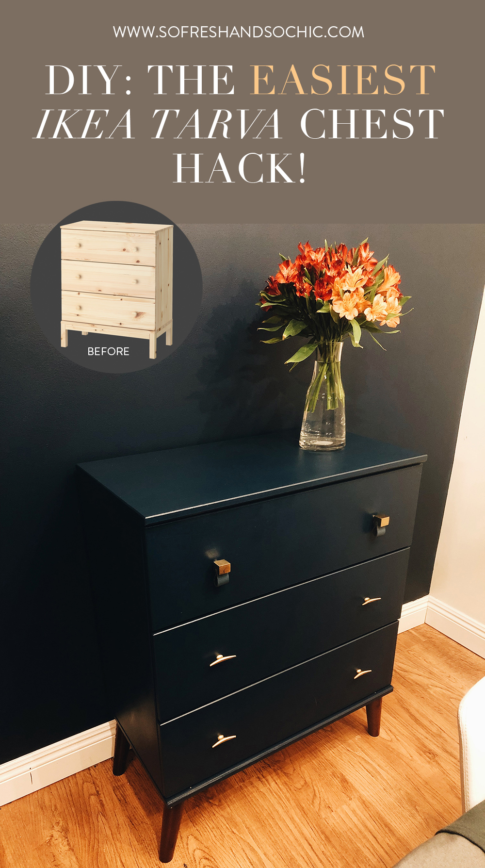 The Easiest DIY Ikea Tarva Chest Hack! www.sofreshandsochic.com