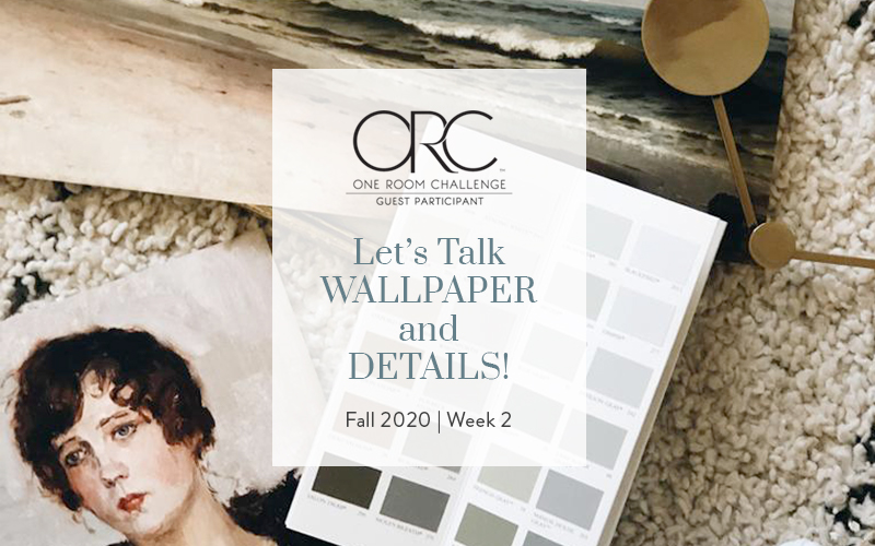 One Room Challenge Week 2: Let's Talk Wallpaper, Paint, Accessories